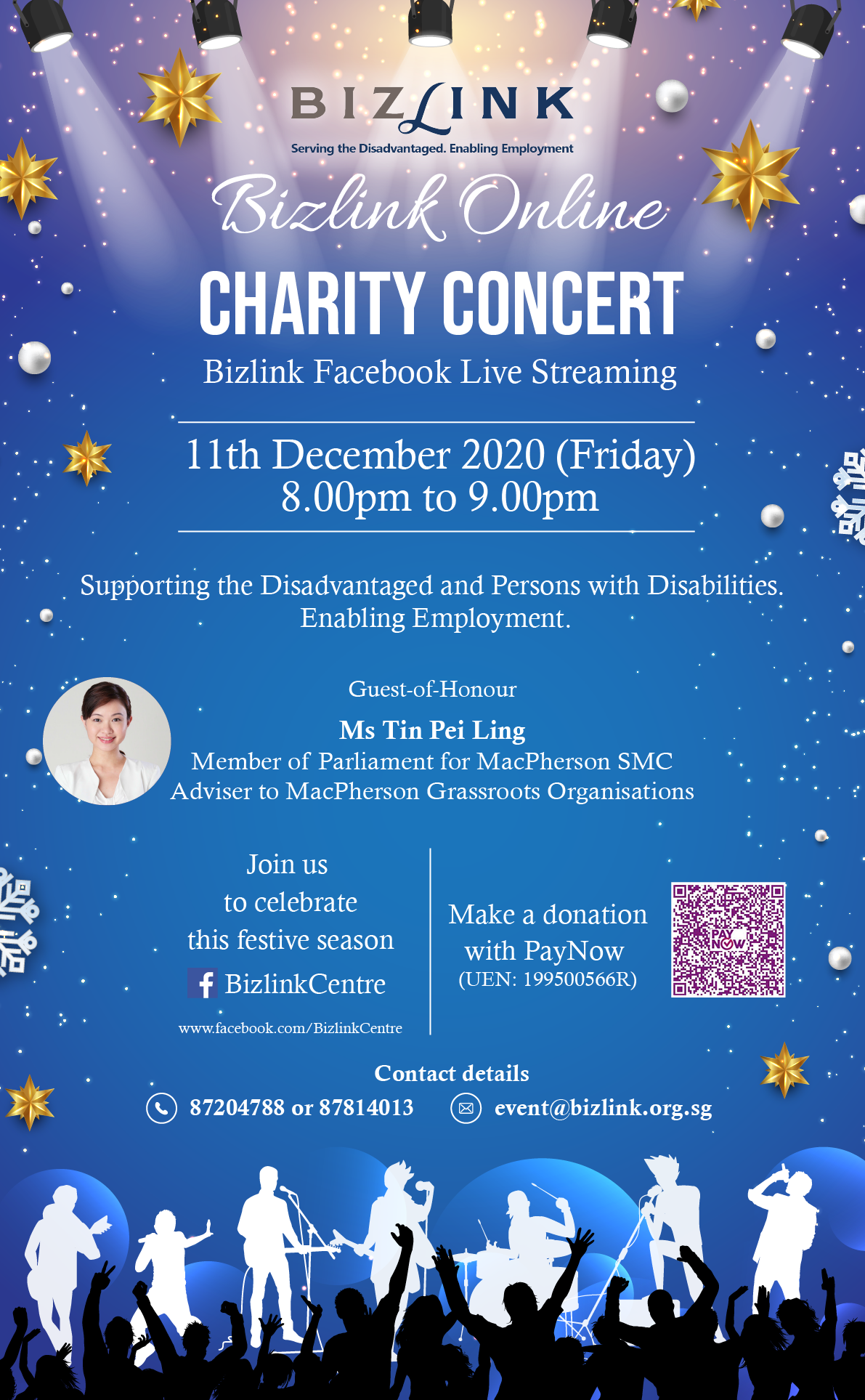 Bizlink Online Charity Concert Facebook Live Streaming 11 December 2020 Guest of Honour Ms Tin Pei Ling MP for Macpherson SMC Join us to celebrate this festive season at facebook.com/BizlinkCentre Contact Details 87204788 or 87814013 event@bizlink.org.sg